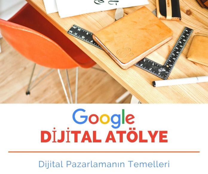 Google Dijital Atölye: Dijital Pazarlamanın Temelleri